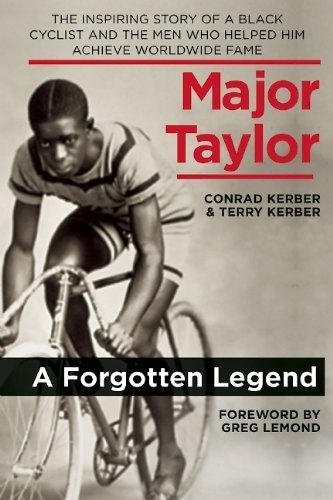 Major Taylor, by Conrad Kerber and Terry Kerber