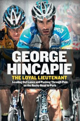 The Loyal Lieutenant, by George Hincapie