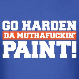 Explict-go-harden-da-muthafuckin-paint-harden-shirt_design