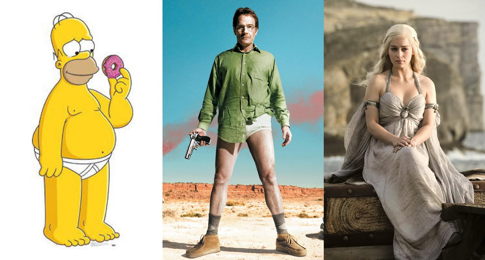 Homer, Walter White, Daenerys Targaryen