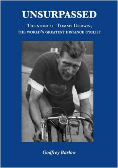 Unsurpassed, The Story of Tommy Godwin, by Godfrey Barlow
