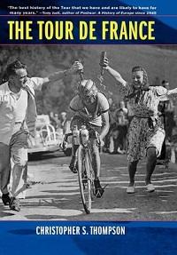 Christopher S Thompson - The Tour de France, A Cultural History