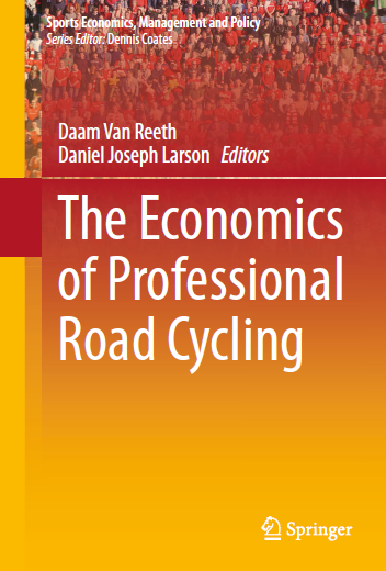 The Economics of Professional Road Cycling, edited by Daam Van Reeth and Daniel Joseph Larson