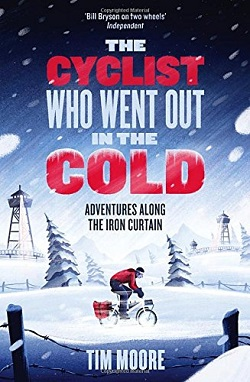The Cyclist Who Went Out In The Cold, by Tim Moore